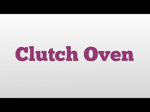 Clutch Oven meaning and pronunciation