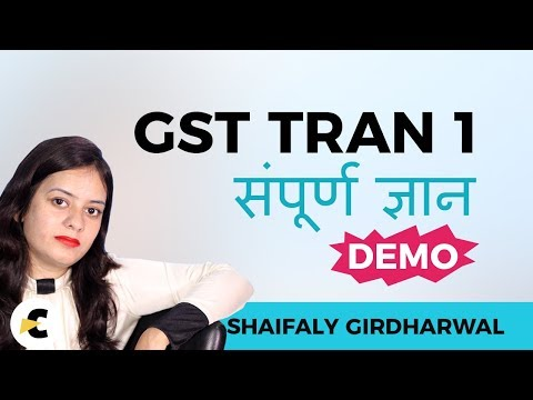 GST Tran 1 - Complete Guide ( LIVE DEMO ) In Hindi by CA Shaifaly Girdharwal