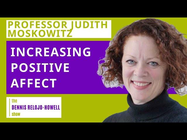 Professor Judith Moskowitz: Increasing Positive Affect