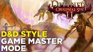 Divinity: Original Sin 2 GAME MASTER MODE Preview - DUNGEONS & DRAGONS-Style Gameplay