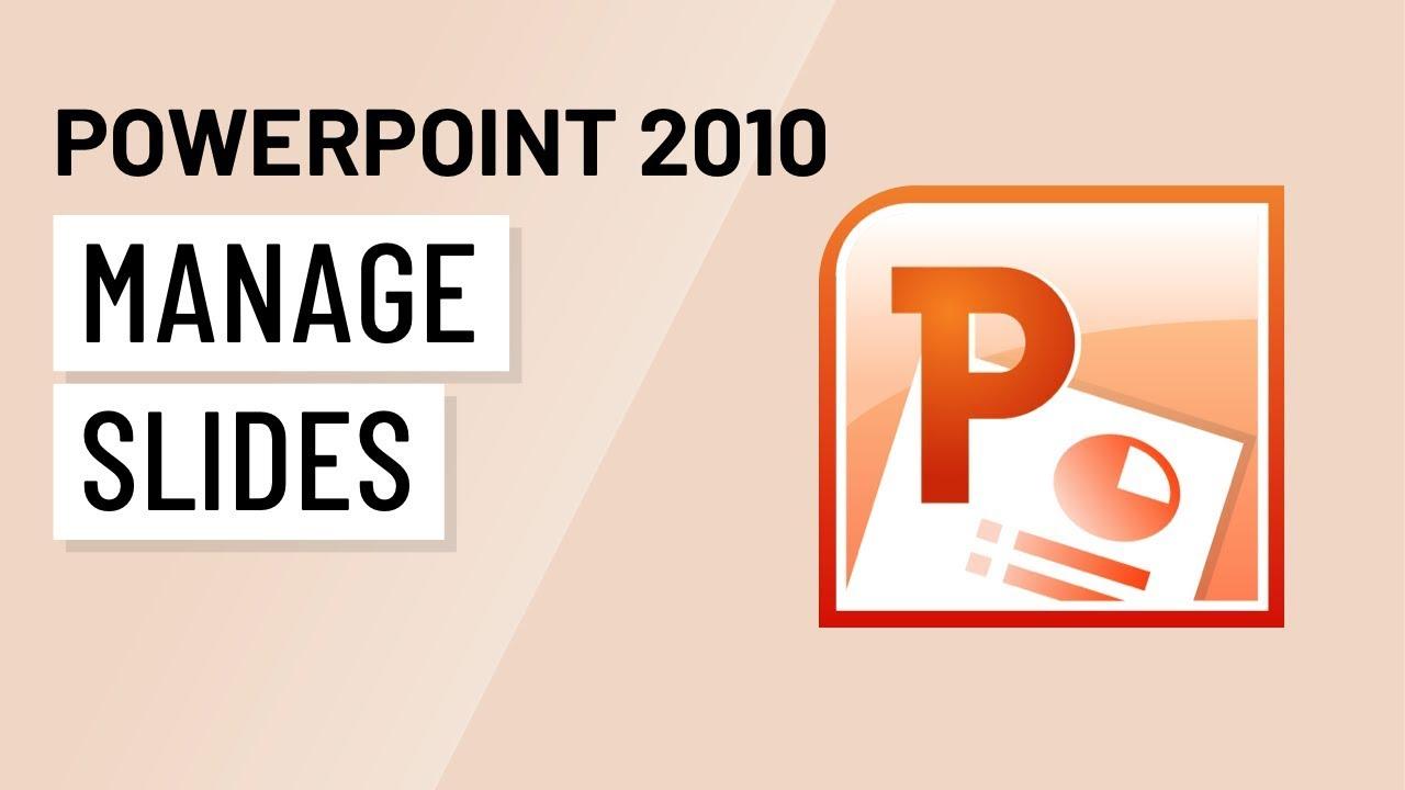 PowerPoint 2010: Managing Slides