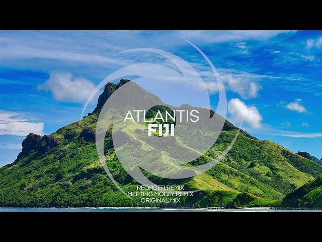 Atlantis  - Fiji (ReOrder Remix)