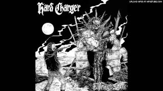 Hard Charger - Burn The Rich