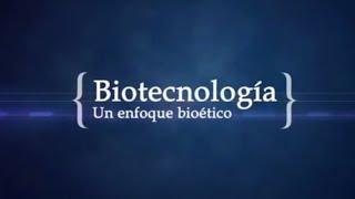 Biotecnología, un enfoque bioético.