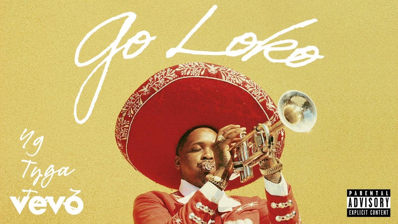 Download YG - Go Loko (Audio) ft. Tyga, Jon Z
