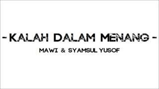 Repeat youtube video KALAH DALAM MENANG - Mawi & Syamsul Yusof (Lirik)