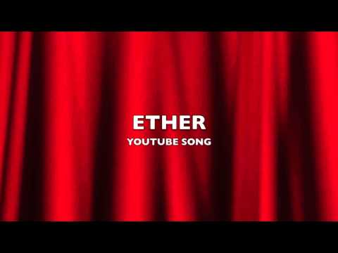 Ether   YouTube Song-Music