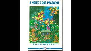 Nicodemos Sena -A Noite é dos Pássaros -  Um ateu entre selvagens- cap 1