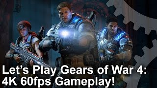 Let's Play Gears of War 4 PC: 4K 60fps Gameplay!