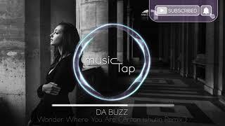 Da Buzz Wonder Where You Are Anton Ishutin Remix
