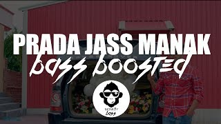 Prada 🔥  Jass Manak ( Bass Boosted ) Satti Dhillon |  Monk3y Bass