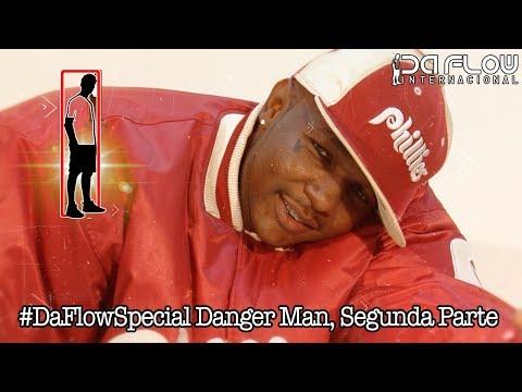#DaFlowSpecial Danger Man, Segunda Parte - Da Flow Internacional