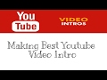 [ Hindi ] How to Make a Youtube Video Intro ? 【 हिंदी 】यूट्यूब वीडियो का इंट्रो कैसे �