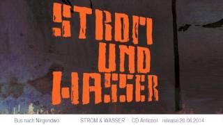 STROM & WASSER - Bus nach Nirgendwo