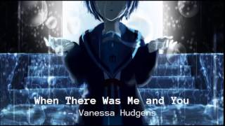 When There Was Me and You by Vanessa Hudgens - Nightcore