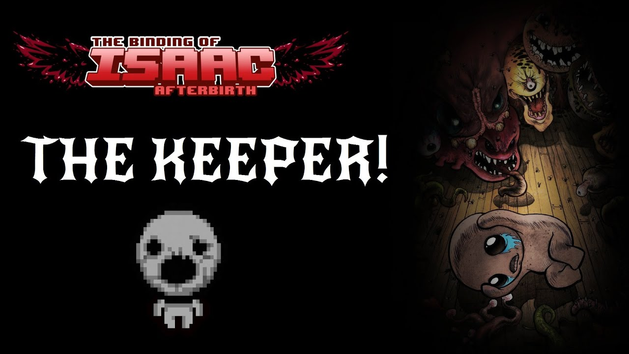 The Binding of Isaac: Afterbirth: The Keeper! - YouTube