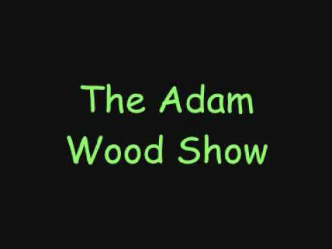 THe Adam Wood Show