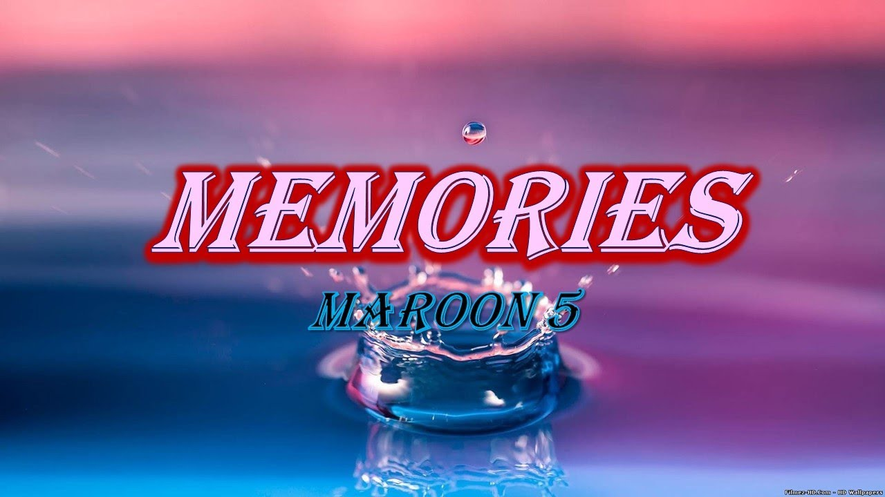 Maroon 5 Memories Lyrics Youtube