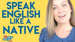 Speak English Like a Native! What makes native English speaking different? [20 Tips]