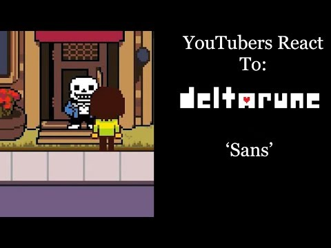 YouTubers React To: Sans (Deltarune)