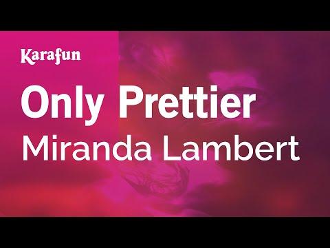 Karaoke Only Prettier - Miranda Lambert *