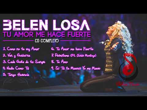 BELÉN LOSA - Tu Amor me hace Fuerte [CD COMPLETO]