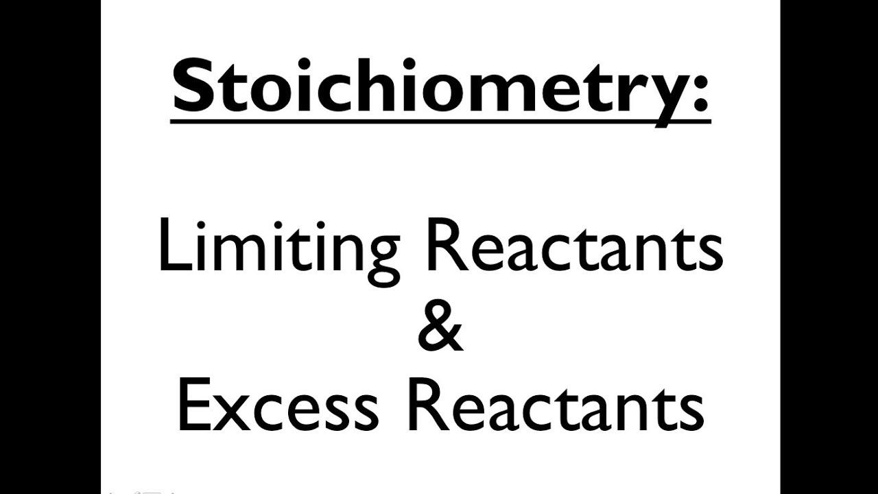 Stoichiometry 6 Limiting Reactant Amp Excess Reactant