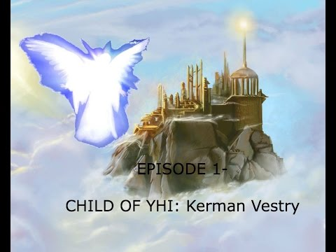 Children Of The Gods- Part 1: Kerman Vestry