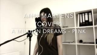 A Million Dreams - P!nk (Cover Ann Martens) Video