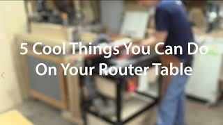 5 Cool Things To Do On Your Router Table // Tips and Tricks