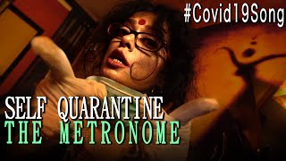 SELF QUARANTINE SONG | Social Distancing Song | SAWAN DUTTA | THE METRONOME