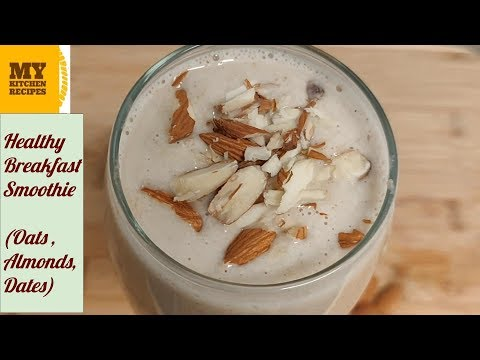Healthy Breakfast Smoothie (Oats, Almonds ,Dates )| Oats Smothie For Weight Loss| Oats Milkshake