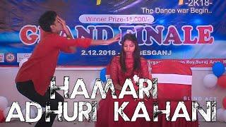   Hamari Adhuri Kahani    Dance Cover   UDC finale   Blind act  #Forbesganj #Bihar#lyrical