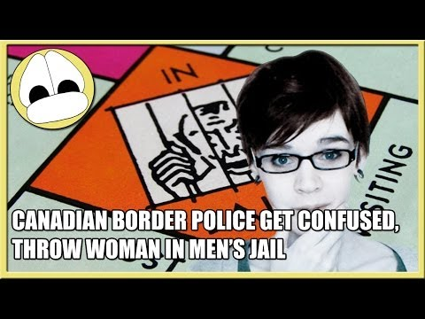 Canadian Border Police Get Confused, Throw Woman In Men's Jail