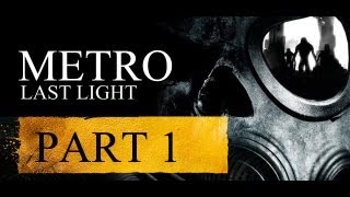 Metro: Last Light Ranger Hardcore Blind Playthrough With That Crazy Commentary Son Part 1