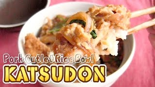 Katsudon (Pork Cutlet Rice Bowl Recipe #YURI ON ICE) カツ丼の作り方 (レシピ) - OCHIKERON - CREATE EAT HAPPY