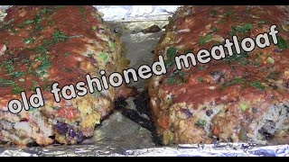Old Fashioned Meatloaf Tutorial-healthier With More Vegetables
