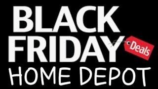 🔴HOME DEPOT COMPLETE GUIDE TO BLACK FRIDAY DEALS🔴