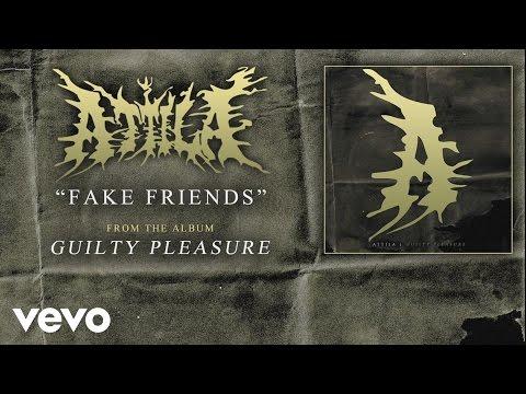 Fake friends attila letras leyenda stopboris Image collections