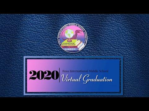 Rosa International Middle School Class of 2020 Virtual Graduation