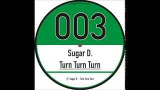 Sugar D. - turn turn turn (6ie finestaub records 003)