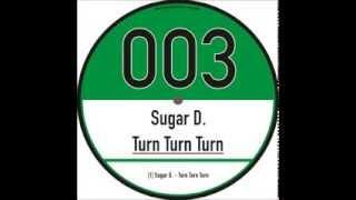 Sugar D. - turn turn turn (6ie finestaub records 003)