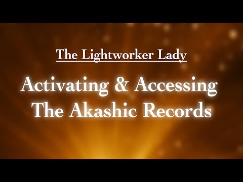 Activating & Accessing The Akashic Records- A Guided Meditation