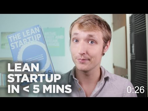 LEAN STARTUP IN 5 MINUTES (OR LESS)