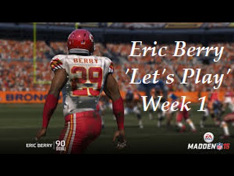 """Madden 15 Let's Play - Eric Berry - Week 1 """"Learning how to Play D!"""""""
