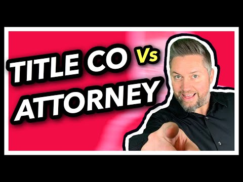 Title Co vs Attorney - What's the Difference?