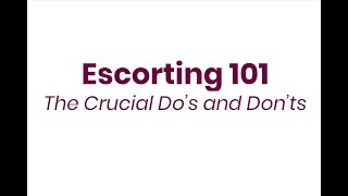 Escorting 101; The Crucial Do's and Don'ts