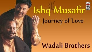 Ishq Musafir | Audio Jukebox | Vocal | Sufi | Wadali Brothers