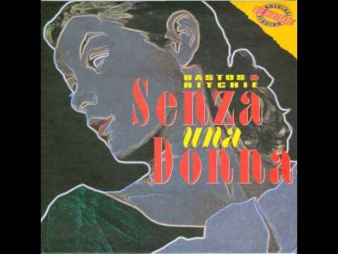 Bastos & Richie - Senza Una Donna
