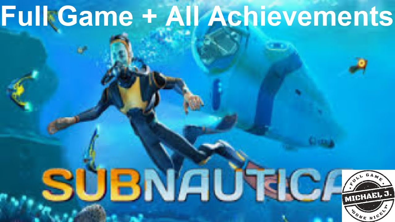 Subnautica - Full story / All achievements walkthrough - Full game / Walkthrough / No commentary